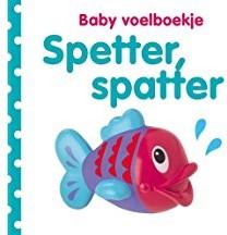 Kinderboeken  babyboek Voelboekje: SPETTER, SPATTER